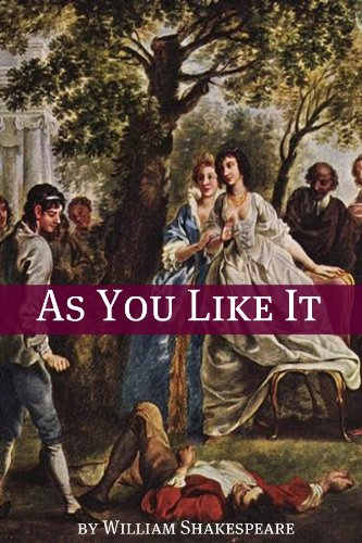 As You Like It (Annotated with Biography and Critical Essay)
