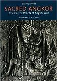 Sacred Angkor: Carved Reliefs Of Angkor Wat