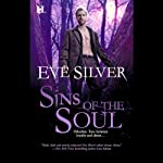 Sins of the Soul (       UNABRIDGED) by Eve Silver Narrated by Savannah Richards