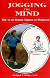 Jogging the Mind: How to Use Aerobic Exercise As Meditation
