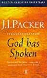 God Has Spoken (Hodder Christian Essentials) (0340709928) by Packer, J. I.