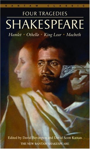 Four Tragedies: Hamlet, Othello, King Lear, Macbeth (Bantam Classic)