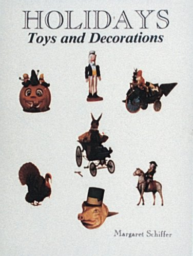 Holidays: Toys and Decorations, Margaret Schiffer