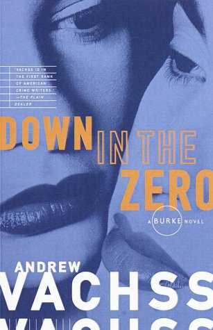 Down in the Zero, Andrew Vachss