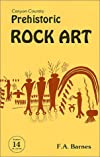 Canyon Country Prehistoric Rock Art (Canyon Country Series #14) (Canyon Country Series Number 14)