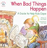 When Bad Things Happen: A Guide to Help Kids Cope (Elf-Help Books for Kids)