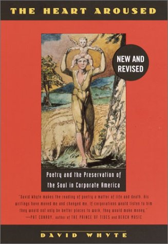 Heart Aroused : Poetry and the Preservation of the Soul, DAVID WHYTE