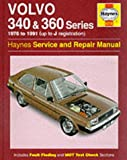 Volvo 340 and 360 Series Service and Repair Manual (Haynes Service and Repair Manuals) Colin Brown