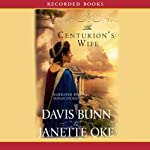 The Centurion's Wife: Acts of Faith, Book 1 (       UNABRIDGED) by Janette Oke, Davis Bunn Narrated by Susan Lyons