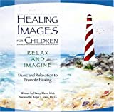 Healing Images for Children: Relax and Imagine