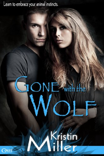 Paranormal Romance With Enough Sexual Tension, It Kills … Kristin Miller's Gone With The Wolf (Entangled: Covet) – 4.4 Stars on Kindle