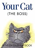 Helen Exley Your Cat the Boss (Jewels)