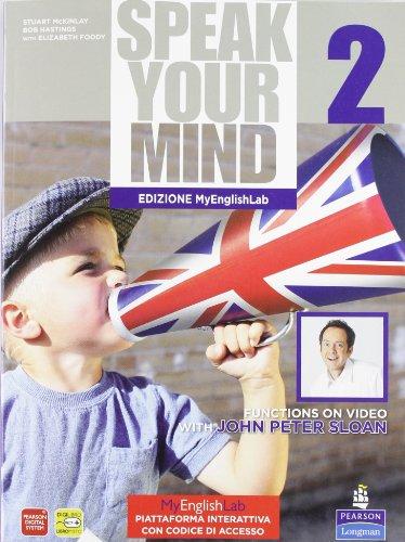 Speak your mind. Student's book-Workbook-MyEnglishLab. Con espansione online. Con CD Audio. Per le Scuole superiori: 2