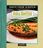 Quick from Scratch: Fish and Shellfish