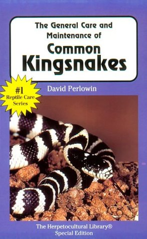 The General Care and Maintenance of Common Kingsnakes (Herpetocultural Library, The)