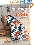 Quilting From Every Angle: 16 Geometr...