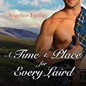 A Time & Place for Every Laird: A Laird for All Time, Book 2 Audiobook by Angeline Fortin Narrated by Kirsten Potter