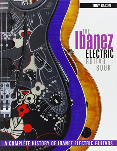 Tony Bacon: The Ibanez Electric Guitar Book