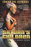 Saturn's Children; A Space Opera (0739499343) by Stross, Charles