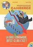 echange, troc Jean Schalit, Karim Friha - Professeur Gamberge : La crise économique, qu'est ce que c'est ?