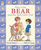 Sarah Hayes This is the Bear and the Bad Little Girl