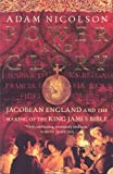 Power and Glory: Jacobean England and the Making of the King James Bible (000710894X) by Nicolson, Adam