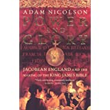 Power and Glory: Jacobean England and the Making of the King James Bibleby Adam Nicolson
