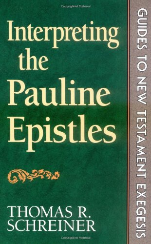 Interpreting the Pauline Epistles (Guides to New Testament Exegesis)