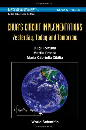 Chua'S Circuit Implementations: Yesterday, Today And Tomorrow (World Scientific Series On Nonlinear Science)