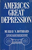 America's Great Depression (0943940036) by Murray Newton Rothbard
