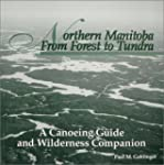 Northern Manitoba from Forest to Tund...