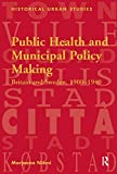 img - for Public Health and Municipal Policy Making: Britain and Sweden, 1900-1940 (Historical Urban Studies Series) by Marjaana Niemi (2007-04-28) book / textbook / text book