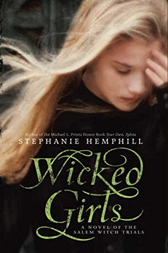 Wicked Girls: A Novel of the Salem Witch Trials PDF