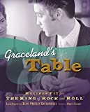 img - for Graceland's Table: Recipes and Meal Memories Fit for the King of Rock and Roll book / textbook / text book