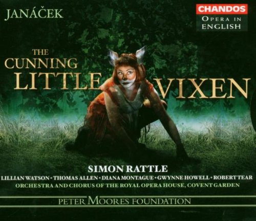Janácek: The Cunning Little Vixen by Leos Janacek, Simon Rattle, Royal Opera House Covent Garden Orchestra, Adrian Lloyd and Alexander Rattle