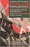 Polin, Volume Seventeen - The Shtetl: Myth and Reality (Studies in Polish Jewry)