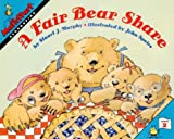 A Fair Bear Share: Regrouping (Mathstart: Level 2 (HarperCollins Library)) (0060274395) by Murphy, Stuart J.