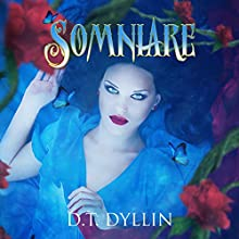 Somniare: Somniare, Book 1 | Livre audio Auteur(s) : D. T. Dyllin Narrateur(s) : Johanna Fairview