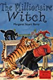 The Millionaire Witch (Young Lion Storybooks) (0006747159) by Stuart Barry, Margaret