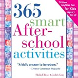 img - for 365 Smart Afterschool Activities, 2E: TV-Free Fun Anytime for Kids Ages 7-12 2nd Edition by Gray, Judith, Ellison, Sheila [Paperback] book / textbook / text book