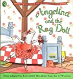 Katharine Holabird Angelina and the Rag Doll (An Angelina the Ballerina Storybook)