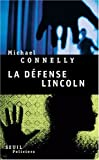 echange, troc Michael Connelly - La défense Lincoln