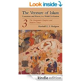 The Venture of Islam, Volume 3: The Gunpower Empires and Modern Times (Venture of Islam Vol. 3)