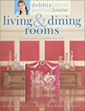 Debbie Travis' Painted House Living and Dining Rooms: 60 Stylish Projects to Transform Your Home