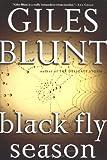 BLACK FLY SEASON - A John Cardinal and Lisa Delorme Mystery