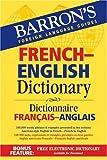 Barron's French-English Dictionary: Dictionnaire Francais-Anglais (Barron's Bilingual Dictionaries)