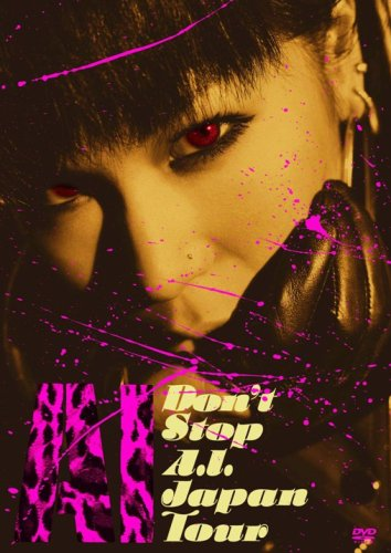 DON'T STOP A.I. Japan Tour [DVD]
