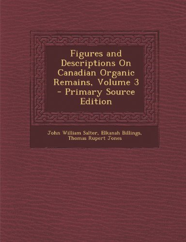 Figures and Descriptions on Canadian Organic Remains, Volume 3