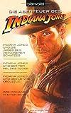 Indiana Jones und die Jäger des verlorenen Schatzes / Indiana Jones und der Tempel des Todes / Indiana Jones und der letzte Kreuzzug -: Jäger des ... und der Tempel des Todes. Der letzte Kreuzzug