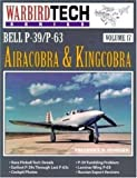 img - for Bell P-39 / P-63 Airacobra & Kingcobra - Warbird Tech Vol. 17 book / textbook / text book